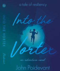 Into The Vortex: A Tale of Resiliency Adventure Novel